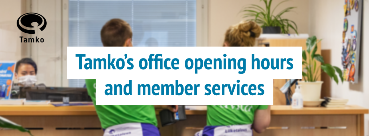 Tamko's office opening hours and member services